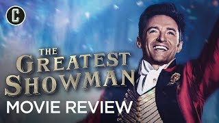 The Greatest Showman Movie Review   Worth It For The Music