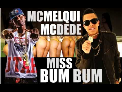 MC MELQUI PART. MC DEDE - MISS BUM BUM