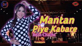 INTAN CHACHA - MANTAN PIYE KABARE ( DUTA NIRWANA) [ OFFICIAL MUSIC VEDIO ]