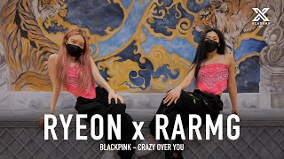 "Download Original Choreography Workshop BLACKPINK - ""Crazy Over You"" / RARMG X RYEON of CRAZY"