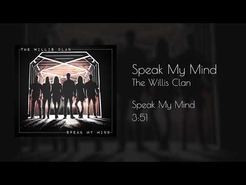 The Willis Clan - Speak My Mind (official Audio)