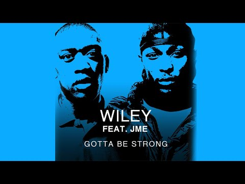 Wiley Feat. Jme - Gotta Be Strong [2015] mp3