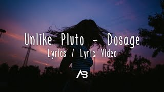 Unlike Pluto - Dosage (Lyrics Lyric Video)