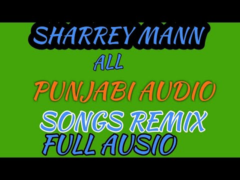 SHARREY MANN ALL AUDIO JUKEBOX SONGS (FULL HD AUSIO) 2019 BY THE MUSIC ALL