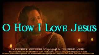 O How I Love Jesus! (with chords & Lyrics) Bluegrass Gospel