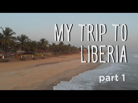 My Trip to Liberia - Part 1