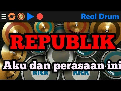 Republik -  aku dan perasaan ini ( real drum cover)