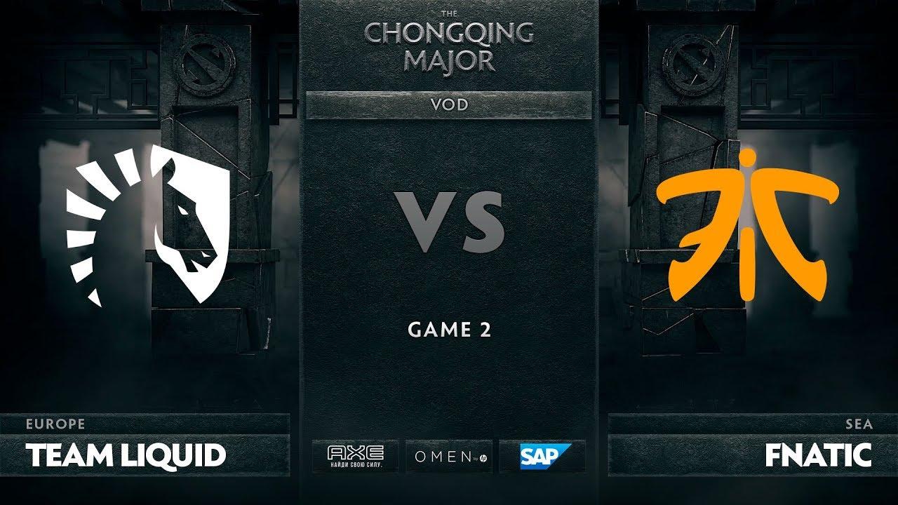 [EN] Team Liquid vs Fnatic, Game 2, The Chongqing Major LB Round 3