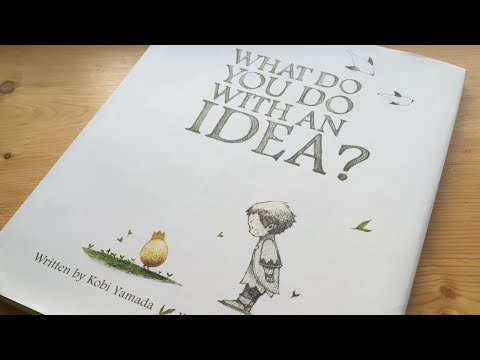 What Do You Do With an Idea? by Kobi Yamada Read Aloud Children's Book