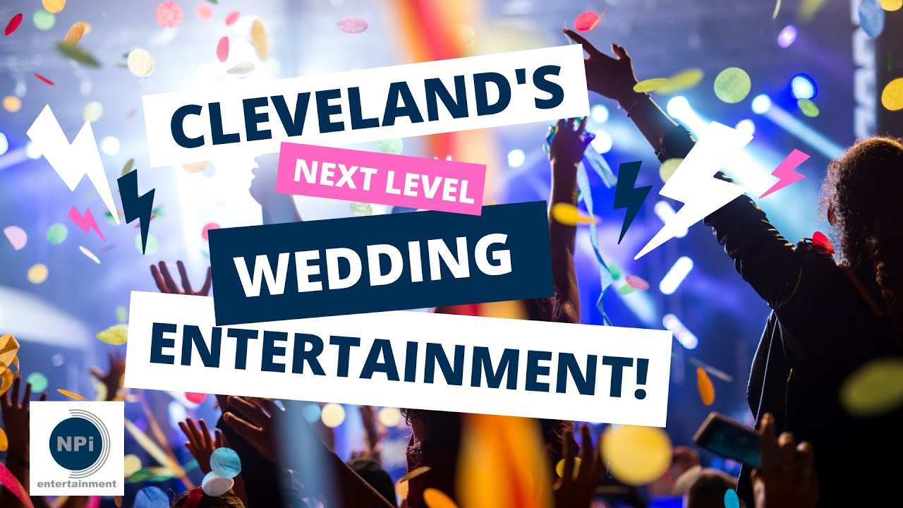 Cleveland's Next Level Wedding Entertainment Company! | NPi Entertainment