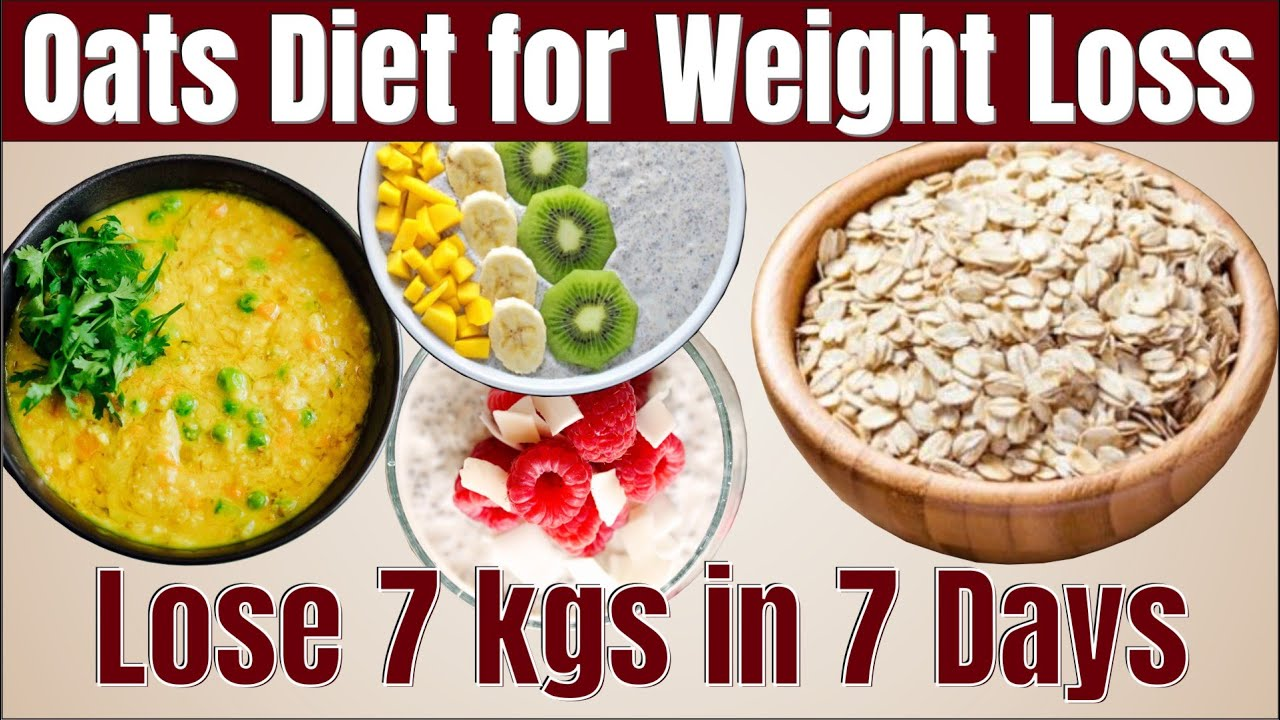 How to Lose Weight Fast | 7 Kgs in 7 Days | Oats Meal Plan ...