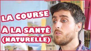 LA COURSE A LA SANTÉ (NATURELLE)