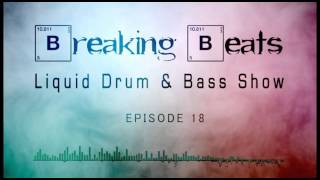Breaking Beats Liquid Drum and Bass Mix Show - Episode 18 Sept 2015