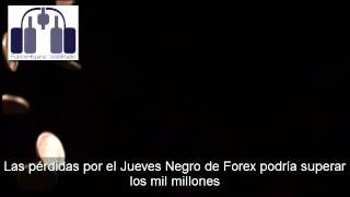 Las pérdidas por el Jueves Negro de Forex podría superar los mil millones