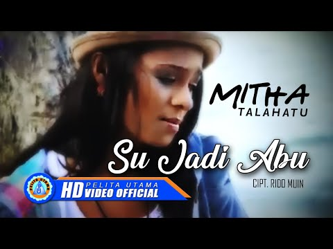 Mitha Talahatu - Su Jadi Abu (Official Music Video)