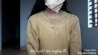 Anh nói em nghe đi - Cover Chi Nguyễn ♡♡☆☆