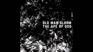 Old Man Gloom - Never Enter