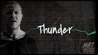 Thunder Whatsapp Status    Imagine Dragons    By MBT Whatsapp Status