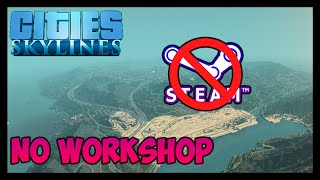 Cities Skylines MODS Without Steam Workshop *EXPLOIT*