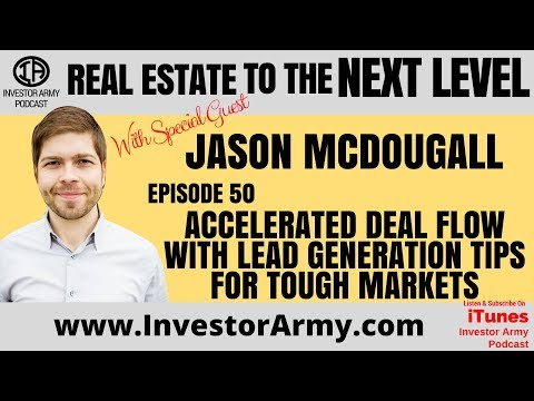 Jason McDougall - Accelerated Deal Flow With  Lead Generation Tips For Tough Markets   EP #50