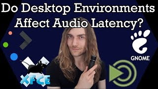 Do Desktop Environments Affect Audio Latency?