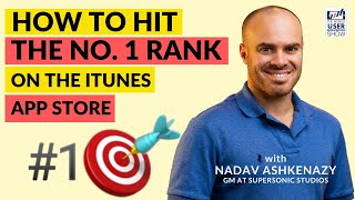 🤷♂️How to hit the No. 1 rank on the iTunes app store w/ Nadav Ashkenazy (GM at SuperSonic Studios)📈 - itunes charts today worldwide