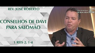 Conselhos de Salomão para Davi | Rev. José Roberto | IPBV