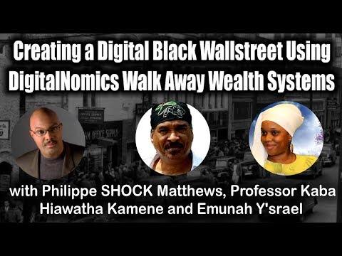 Creating a Digital #BlackWallstreet Using #DigitalNomics Walk Away Wealth Systems