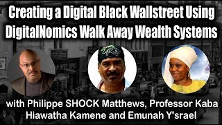 Creating a Digital #BlackWallstreet Using #DigitalNomics Walk Away Wealth Systems