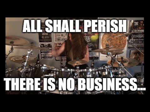 "All Shall Perish - ""There Is No Business..."" - DRUMS"