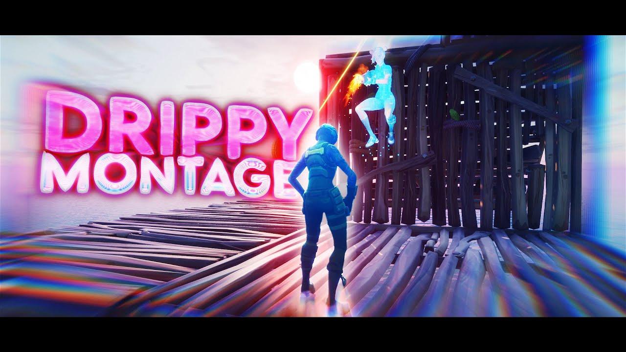 DRIPPY - Fortnite Montage (4K)