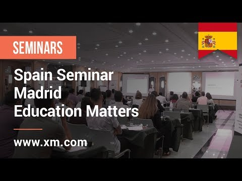 XM.COM - 2017 - Spain Seminar - Madrid - Education Matters