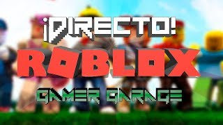PLAYING ROBLOX FOR THE FIRST TIME! [Direct] #DirectoGamerGaragedas