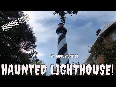 HAUNTED TOWN OF ST AUGUSTINE FL ( THE LIGHT HOUSE EXPERIENCE)!!