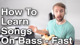 How To Learn Songs On Bass: The Easiest, Fastest SYSTEM I Use To Memorize Songs With Minimal Effort