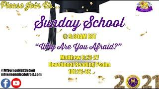 "Sunday School - ""Why are You Afraid?"" - 6/13/2021"