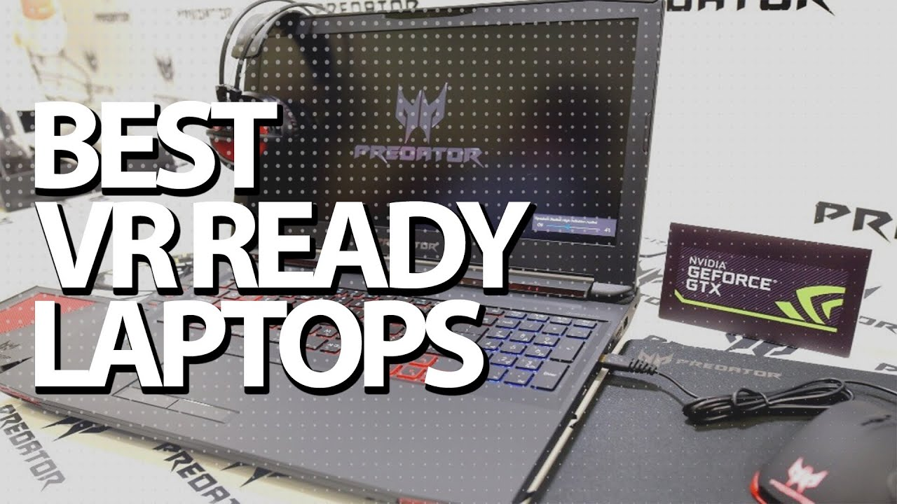 Best VR Ready Laptops 2019