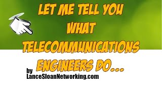What Telecommunications Engineers Do-What I've done in my Telecommunications Career