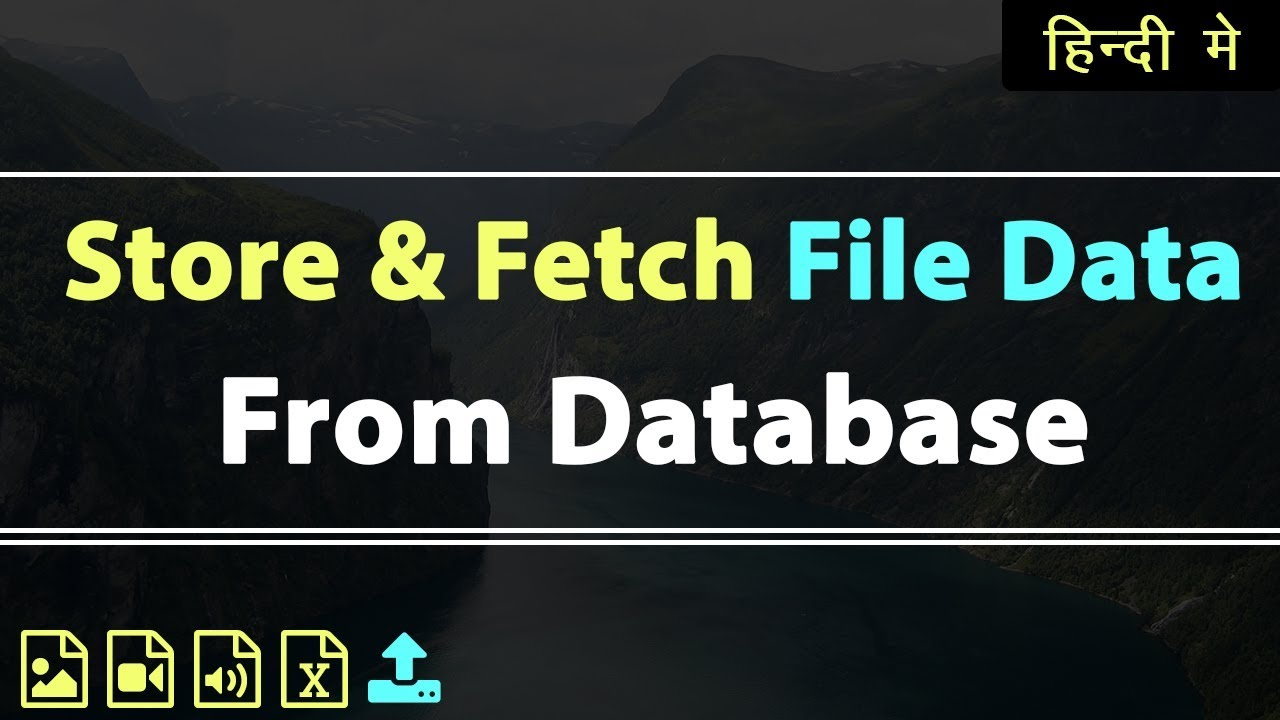 Store & Fetch File and Image data from Database | Learn PHP in Hindi Urdu | vishAcademy