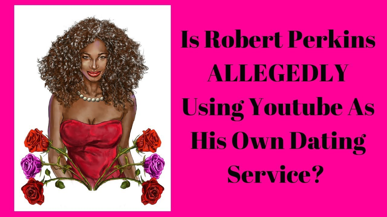 R.W.S#Exposed Live/ Is Robert Perkins Allegedly Using Youtube As His OWN Personal Dating Service?