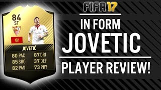 FIFA 17 IN FORM STEVAN JOVETIC (84) PLAYER REVIEW! | FIFA 17 ULTIMATE TEAM