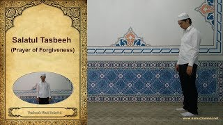 How to perform Salatul Tasbih, Tasbeeh (Prayer of Forgiveness)