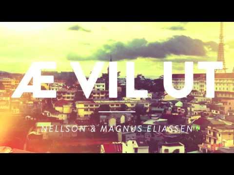 Nellson & Magnus Eliassen - Æ vil ut (Offisiell)