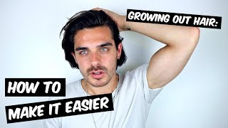 GROWING OUT YOUR HAIR - 6 TIPS To Make It EASIER | GreasyMax