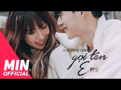 Thumbnail: MIN - GỌI TÊN EM (CALL MY NAME) | ACOUSTIC LYRICS MV