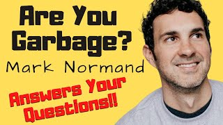 ARE YOU GARBAGE - Mark Normand talks porn, travel, and comedy!