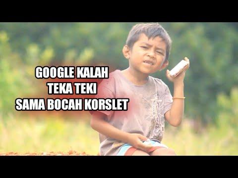 GOOGLE KALAH TEKA TEKI||BOCAH KORSLET