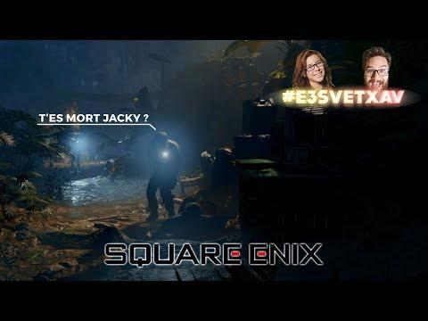 E3 2018 : Square Enix #E3SvetXav