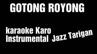 Gambar cover GOTONG ROYONG Karaoke Karo Instrumental Jazz Tarigan