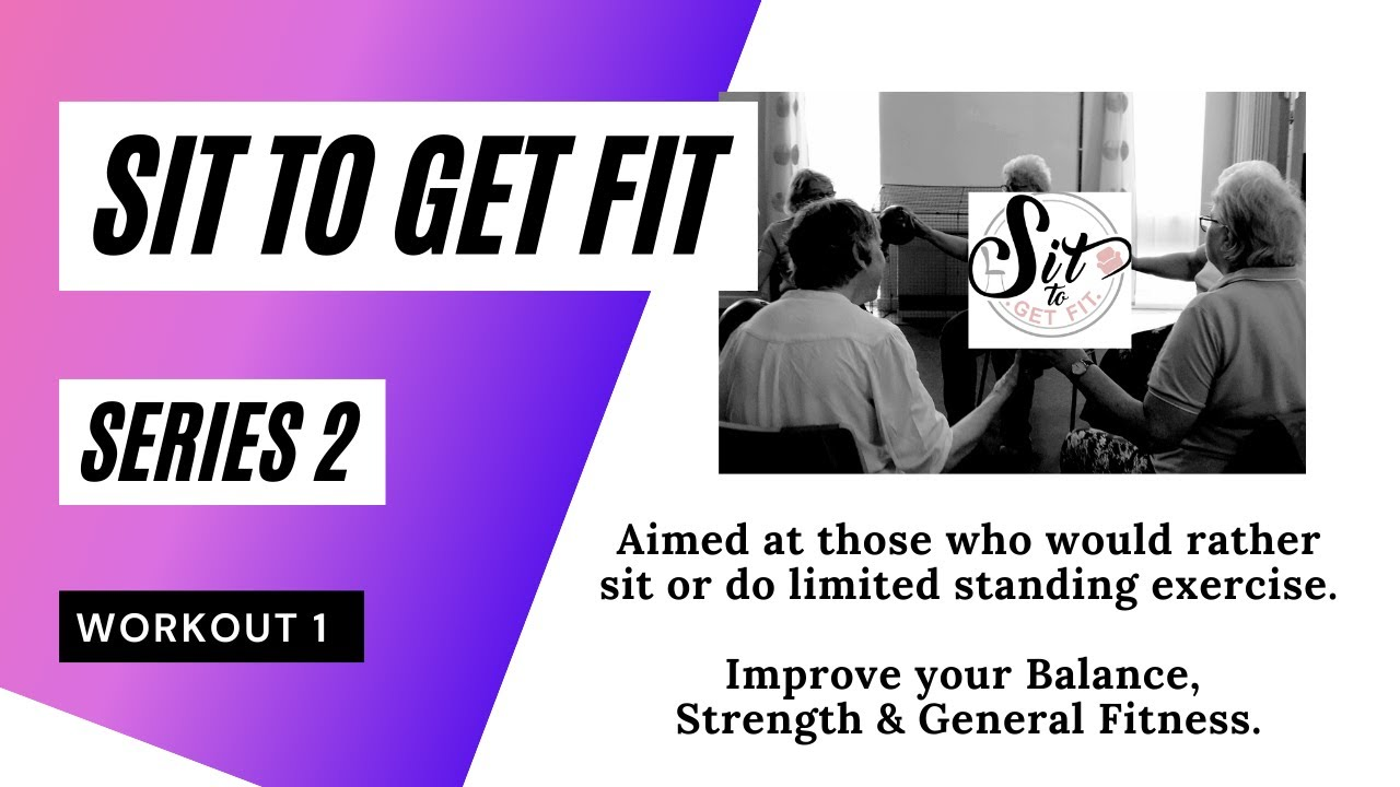 Sit to Get Fit - No. 1- Season 2